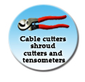 Cable cutters  shroud cutters and tensometers