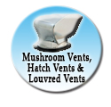Ventilators Mushroom vents, hatch vents and louvred vents
